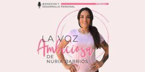 la voz ambiciosa de Nuria Barrios, dieta - salud - coaching